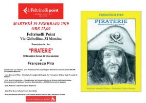 Messina Locandina presentazione PIRATERIE di Francesco Pira Feltrinelli Messina 18feb19